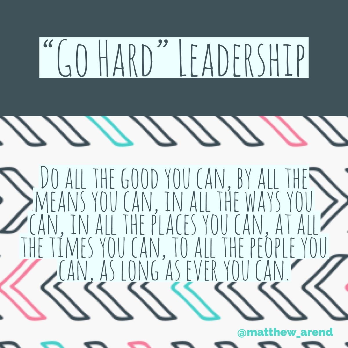 """Go Hard"" Leadership"
